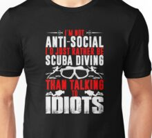 Not Antisocial Rather Be Scuba Diving Than Talk To T-Shirt Unisex T-Shirt