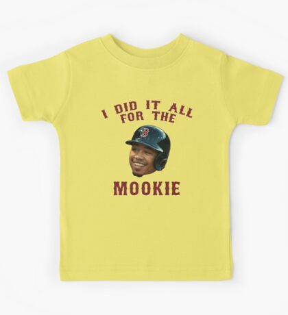 I Did It All For The Mookie 2 - Red Sox Kids Tee