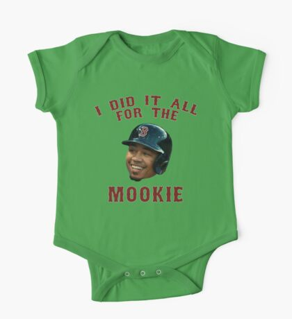 I Did It All For The Mookie 2 - Red Sox One Piece - Short Sleeve