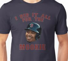I Did It All For The Mookie 2 - Red Sox Unisex T-Shirt