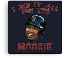 I Did It All For The Mookie 2 - Red Sox Canvas Print