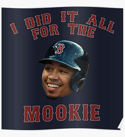 I Did It All For The Mookie 2 - Red Sox Poster