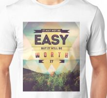 It may not be easy Unisex T-Shirt