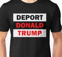 Deport Donald Trump Unisex T-Shirt