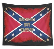 Heritage, Not Hatred Wall Tapestry