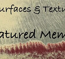 Surfaces & Textures Featured Member by Marilyn Cornwell