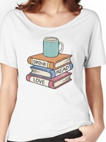 Drink, Read, Love - Book Lover Quote Art Women's Relaxed Fit T-Shirt