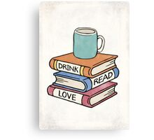 Drink, Read, Love - Book Lover Quote Art Canvas Print