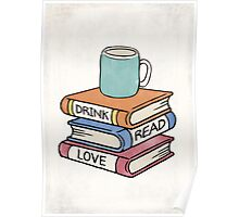 Drink, Read, Love - Book Lover Quote Art Poster