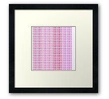 LOVE GIRLS Framed Print