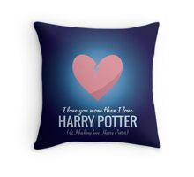 I Love You More HP  Throw Pillow