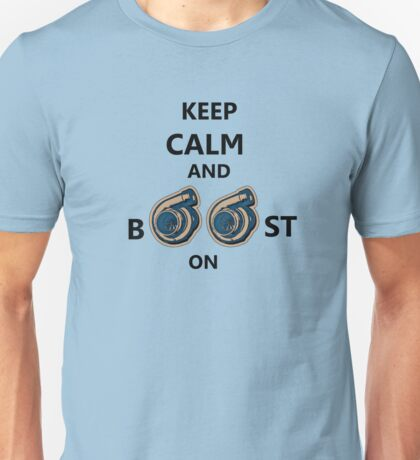 Keep Calm and Boost On  Unisex T-Shirt