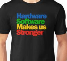Hardware Software Makes us Stronger Unisex T-Shirt