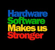 Hardware Software Makes us Stronger by tshirtbaba
