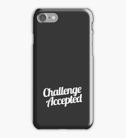 Challenge Accepted. iPhone Case/Skin