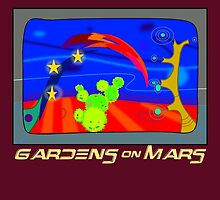 Gardens on Mars by Uncle McPaint