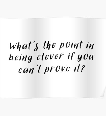 Sherlock - What's the point in being clever Poster