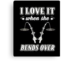 Men's I Love It When She Bends Over Fishing t-shirt Canvas Print