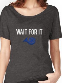 Wait For It - Blue French Horn Women's Relaxed Fit T-Shirt