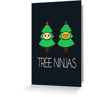 TREE NINJAS Greeting Card