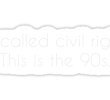 It's called civil rights. This is the 90s.  Sticker