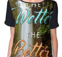 *Broken Taillight* BT Originals Collection #BetterWetter Chiffon Top
