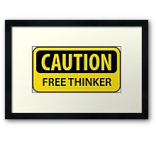 Caution - Free Thinker Framed Print