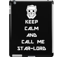 Keep Calm and call me Star-Lord iPad Case/Skin