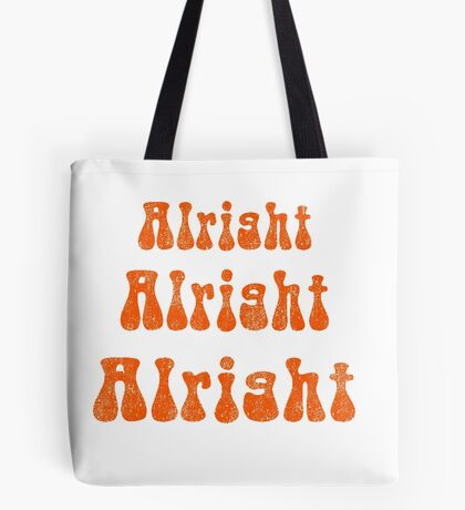 ALRIGHT ALRIGHT ALRIGHT! Tote Bag