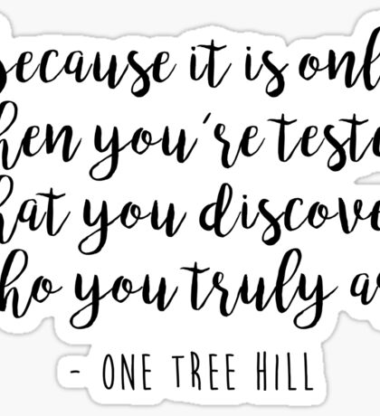 One Tree Hill - When you're tested Sticker