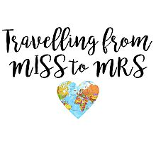 Wedding abroad - travelling from Miss to Mrs Photographic Print