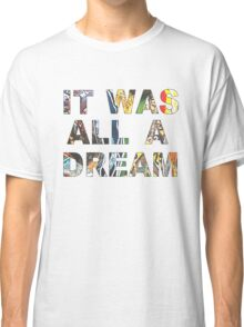 IT WAS ALL A DREAM - BIGGIE Classic T-Shirt
