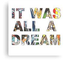 IT WAS ALL A DREAM - BIGGIE Canvas Print
