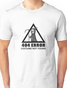 404 Error - COSTUME NOT FOUND Unisex T-Shirt