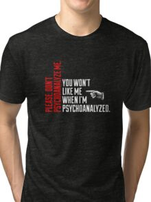 Please Don't Psychoanalyze Me Tri-blend T-Shirt