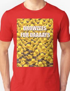 Drowzees for days 2 Unisex T-Shirt