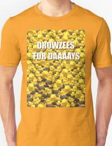 Drowzees for days 2 Unisex T-Shirt