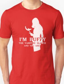 I'm Buffy...and you are? Unisex T-Shirt