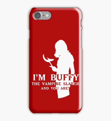 I'm Buffy...and you are? iPhone Case/Skin