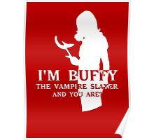 I'm Buffy...and you are? Poster