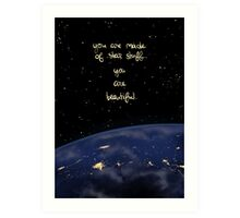 """""""You Are Made of Star Stuff"""" Art Print"""