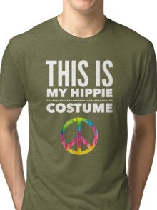 Funny Halloween TShirt Hoodie Costume This is my Hippie Costume Tri-blend T-Shirt