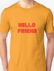 Mr. Robot - Hello friend Unisex T-Shirt