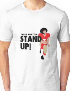 Colin Kaepernick - STAND UP!  Unisex T-Shirt