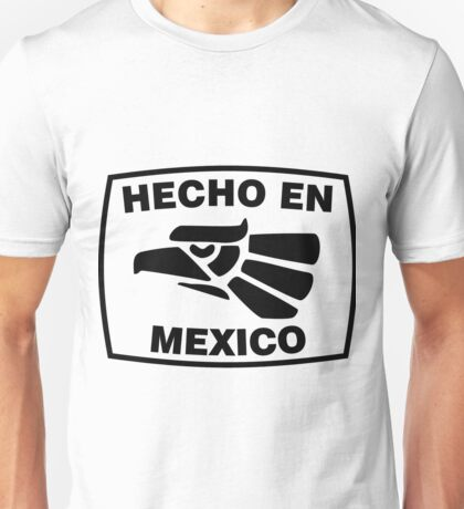 Hecho en Mexico Unisex T-Shirt
