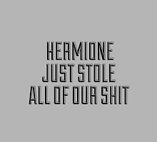 HERMIONE JUST STOLE ALL OF OUR SHIT - THIS IS THE END by Clothos & Co.
