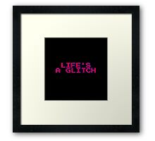 Life's a Glitch Framed Print