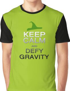 Keep Calm and Defy Gravity Graphic T-Shirt