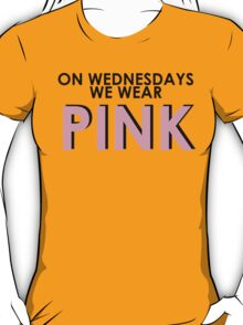 On Wednesdays We Wear Pink - [Pink Text] Mean Girls Quote T-shirt T-Shirt