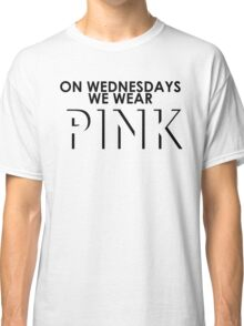 On Wednesdays We Wear Pink - Mean Girls Quote T-shirt Classic T-Shirt